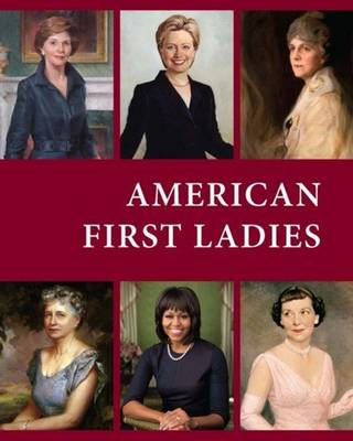 American First Ladies, Third Edition: Print Purchase Includes Free Online Access - Salem Press (Editor)