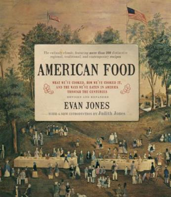 American Food: The Gastronomic Story - Jones, Evan