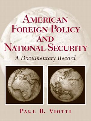 American Foreign Policy and National Security: A Documentary Record - Viotti, Paul R, Professor