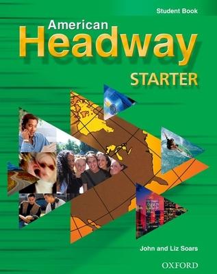 American Headway Starter: Student Book - Soars, John