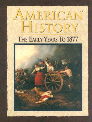 American History: The Early Years to 1877 - Ritchie, Donald A, and Broussard, Albert S, Prof.
