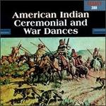 American Indian Ceremonial & War Dances [Tradition]