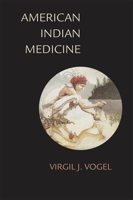 American Indian Medicine - Vogel, Virgil J