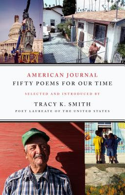 American Journal: Fifty Poems for Our Time - Smith, Tracy K