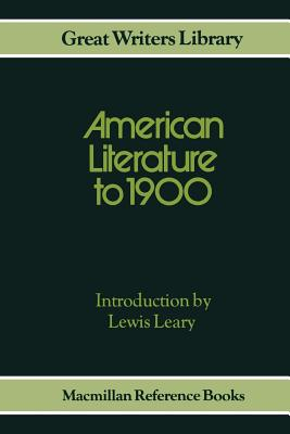 American Literature to 1900 - Leary, Lewis (Editor)