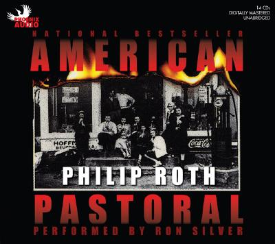 American Pastoral - Roth, Philip, and Silver, Ron (Read by)