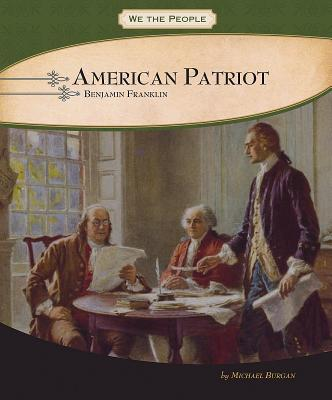 American Patriot: Benjamin Franklin - Burgan, Michael