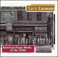 American Piano Works of the 1940s - Sara Laimon (piano)