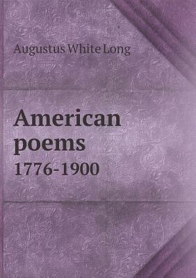 American Poems 1776-1900 - Long, Augustus White