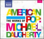 American Pop: The Works of Michael Daugherty