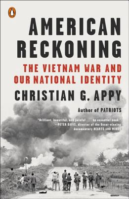 American Reckoning: The Vietnam War and Our National Identity - Appy, Christian G