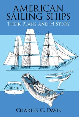 American Sailing Ships: Their Plans and History - Davis, Charles G
