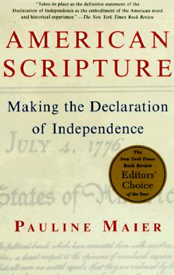 American Scripture: Making the Declaration of Independence - Maier, Pauline