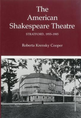 American Shakespeare Theatre: Stratford 1955-1985 - Cooper, Roberta K