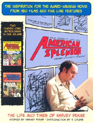 American Splendor: The Life and Times of Harvey Pekar - Pekar, Harvey, and Crumb, R (Introduction by)
