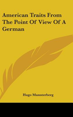 American Traits from the Point of View of a German - Munsterberg, Hugo