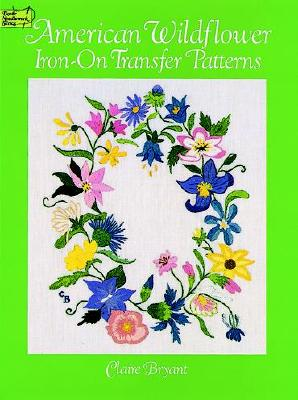 American Wildflower Iron-On Transfer Patterns - Bryant, Claire