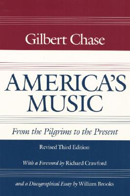 America's Music: From the Pilgrims to the Present - Chase, Gilbert