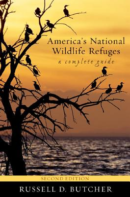 America's National Wildlife Refuges: A Complete Guide - Butcher, Russell D, and Hollingsworth, John (Photographer), and Hollingsworth, Karen (Photographer)