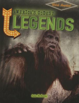 America's Oddest Legends - McAneney, Caitie