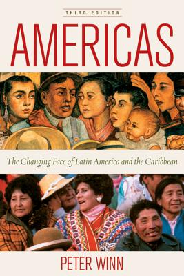 Americas: The Changing Face of Latin America and the Caribbean - Winn, Peter