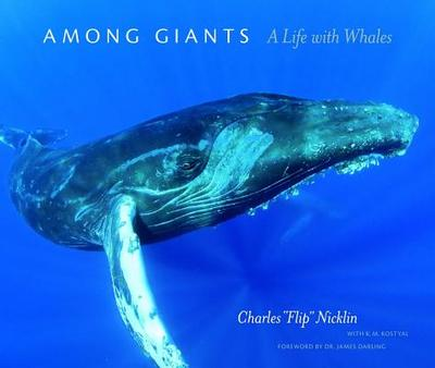 "Among Giants: A Life with Whales - Nicklin, Charles ""Flip"""