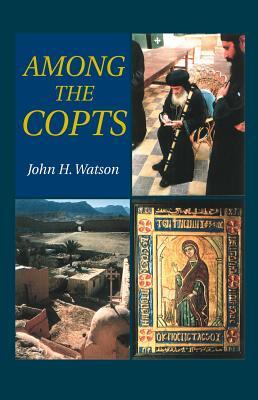 Among the Copts - Watson, John H, and watson
