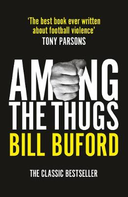 Among the Thugs - Buford, Bill