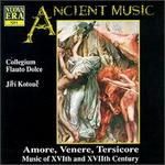 Amore, Venere, Tersicore: Music of XVIth and XVIIth Century