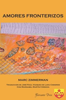 Amores fronterizos - Zimmerman, Marc