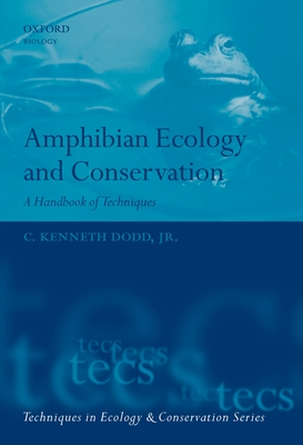 Amphibian Ecology and Conservation: A Handbook of Techniques - Dodd, C Kenneth, Jr. (Editor)