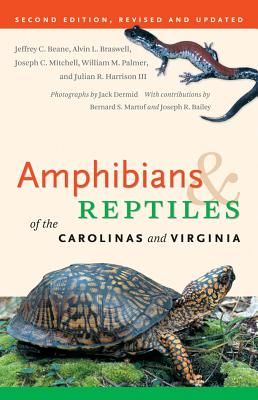 Amphibians & Reptiles of the Carolinas and Virginia - Beane, Jeffrey C, and Braswell, Alvin L, and Palmer, William M