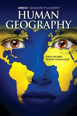 Amsco Advanced Placement Human Geography Amsco Advanced Placement Human Geography Amsco Advanced Placement Human Geography - Palmer, David