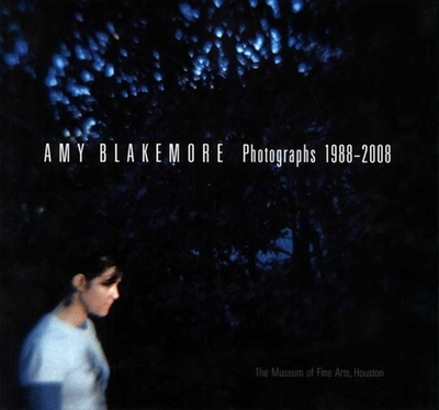 Amy Blakemore: Photographs 1988-2008 - De Lima Greene, Alison, and Tucker, Anne Wilkes (Contributions by), and Iles, Chrissie (Contributions by)