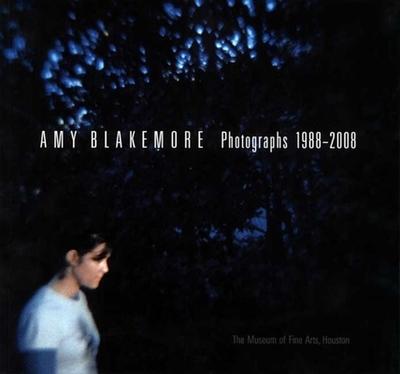 Amy Blakemore: Photographs 1988-2008 - De Lima Greene, Alison (Editor), and Blakemore, Amy Sue (Photographer), and Iles, Chrissie