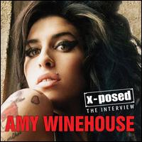 Amy Winehouse X-Posed: The Interview - Amy Winehouse