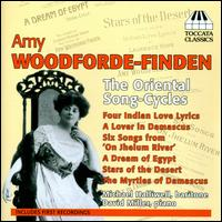 Amy Woodforde-Finden: The Oriental Song-Cycles - David Miller (piano); Michael Halliwell (baritone)