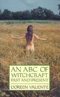 An ABC of Witchcraft: Past and Present: Past and Present - Valiente, Doreen