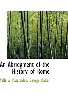 An Abridgment of the History of Rome - Paterculus, Velleius