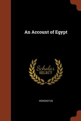 An Account of Egypt - Herodotus