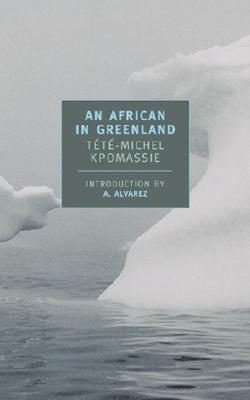 An African in Greenland - Kpomassie, Tete-Michel, and Alvarez, A (Introduction by), and Kirkup, James (Translated by)