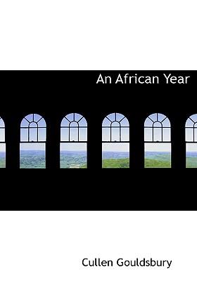 An African Year - Gouldsbury, Cullen