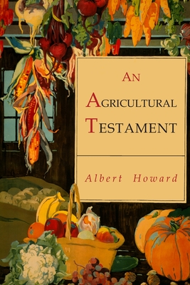 An Agricultural Testament - Howard, Albert