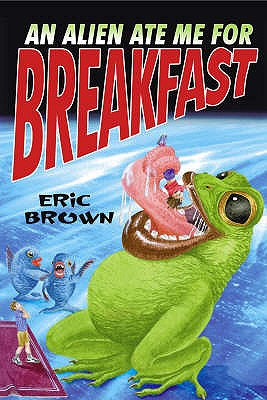 An Alien Ate Me For Breakfast - Brown, Eric