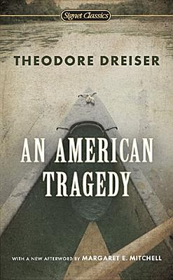 An American Tragedy - Dreiser, Theodore, and Lingeman, Richard (Introduction by), and Mitchell, Margaret E (Afterword by)
