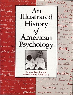 An an Illustrated History of American Psychology - Popplestone, John A