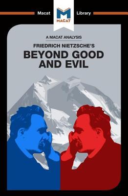 An Analysis of Friedrich Nietzsche's Beyond Good and Evil - Berry, Don
