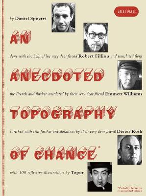An Anecdoted Topography of Chance - Spoerri, Daniel, and Filliou, Robert, and Williams, Emmett (Translated by)