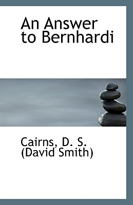 An Answer to Bernhardi - D S (David Smith), Cairns