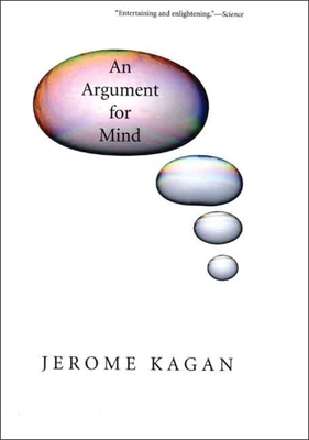 An Argument for Mind - Kagan, Jerome